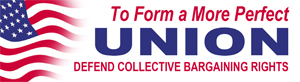 Defend collective bargaining rights and support unions